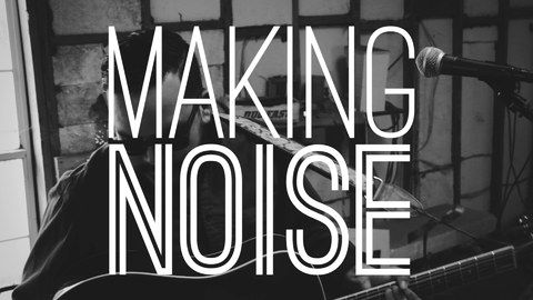 Making Noise